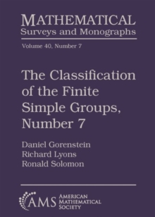 The Classification of the Finite Simple Groups, Number 7 : Part III, Chapters 7-11: The Generic Case, Stages 3b and 4a, Hardback Book