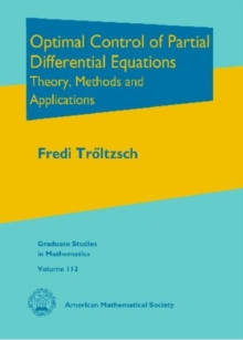 Optimal Control of Partial Differential Equations : Theory, Methods and Applications, Hardback Book