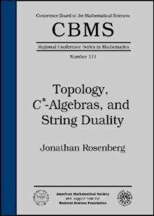 Topology, C*-algebras, and String Duality, Paperback / softback Book