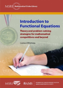Introduction to Functional Equations : Theory and problem-solving strategies for mathematical competitions and beyond, Paperback / softback Book