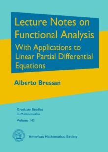 Lecture Notes on Functional Analysis : With Applications to Linear Partial Differential Equations, Hardback Book