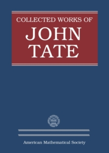 Collected Works of John Tate : Parts I and II, Hardback Book