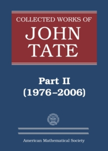 Collected Works of John Tate : Part II (1976-2006), Hardback Book