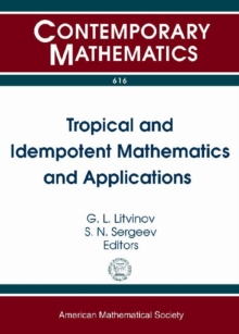 Tropical and Idempotent Mathematics and Applications, Paperback / softback Book