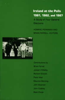 Ireland at the Polls 1981, 1982, and 1987 : A Study of Four General Elections, Hardback Book