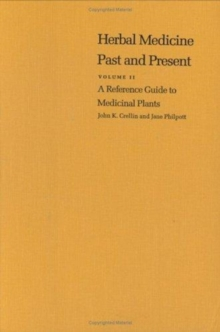 A Reference Guide to Medicinal Plants : Herbal Medicine Past and Present, Hardback Book