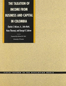 The Taxation of Income from Business and Capital in Colombia, Hardback Book