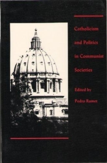 Catholicism and Politics in Communist Societies, Hardback Book