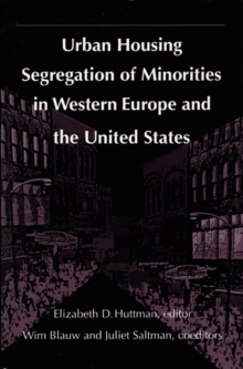 Urban Housing Segregation of Minorities in Western Europe and the United States, Hardback Book