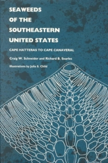 Seaweeds of the Southeastern United States : Cape Hatteras to Cape Canaveral, Hardback Book