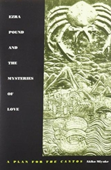 Ezra Pound and the Mysteries of Love : A Plan for the Cantos, Hardback Book