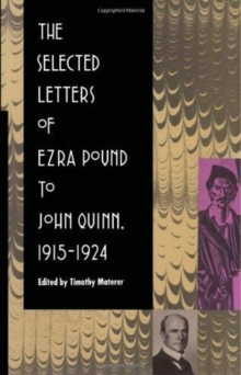 The Selected Letters of Ezra Pound to John Quinn : 1915-1924, Hardback Book
