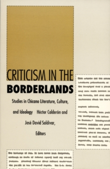 Criticism in the Borderlands : Studies in Chicano Literature, Culture, and Ideology, Hardback Book