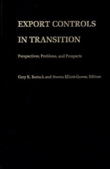 Export Controls in Transition : Perspectives, Problems, and Prospects, Hardback Book