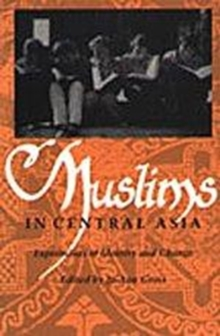 Muslims in Central Asia : Expressions of Identity and Change, Hardback Book