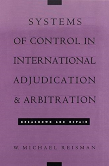 Systems of Control in International Adjudication and Arbitration : Breakdown and Repair, Hardback Book