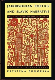 Jakobsonian Poetics and Slavic Narrative : From Pushkin to Solzhenitsyn, Hardback Book