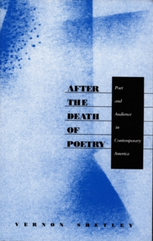 After the Death of Poetry : Poet and Audience in Contemporary America, Hardback Book