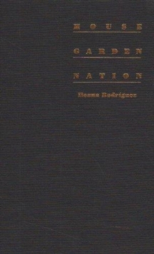 House/Garden/Nation : Space, Gender, and Ethnicity in Post-Colonial Latin American Literatures by Women, Hardback Book