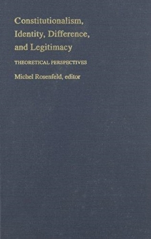 Constitutionalism, Identity, Difference, and Legitimacy : Theoretical Perspectives, Hardback Book