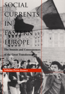 Social Currents in Eastern Europe : The Sources and Consequences of the Great Transformation, Hardback Book