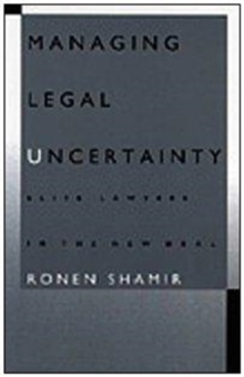 Managing Legal Uncertainty : Elite Lawyers in the New Deal, Hardback Book