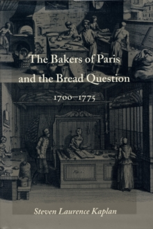 The Bakers of Paris and the Bread Question, 1700-1775, Hardback Book