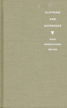 Clothing and Difference : Embodied Identities in Colonial and Post-Colonial Africa, Hardback Book