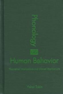 Phonology as Human Behavior : Theoretical Implications and Clinical Applications, Hardback Book