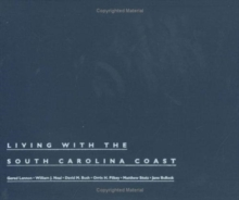 Living with the South Carolina Coast, Hardback Book