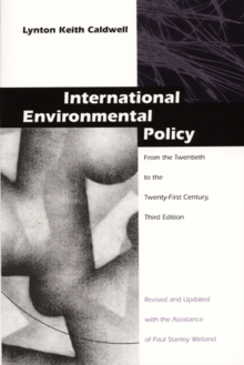International Environmental Policy : From the Twentieth to the Twenty-First Century, Hardback Book