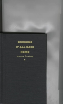 Bringing It All Back Home : Essays on Cultural Studies, Hardback Book