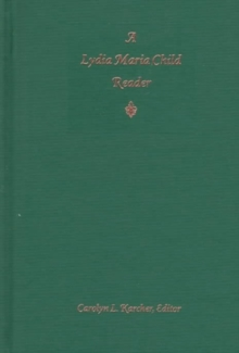 A Lydia Maria Child Reader, Hardback Book