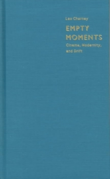 Empty Moments : Cinema, Modernity, and Drift, Hardback Book