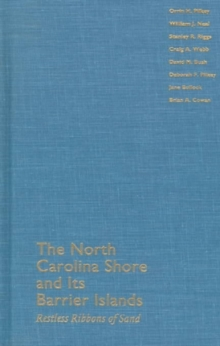 The North Carolina Shore and Its Barrier Islands : Restless Ribbons of Sand, Hardback Book