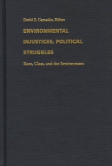 Environmental Injustices, Political Struggles : Race, Class and the Environment, Hardback Book