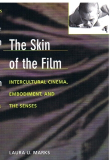 The Skin of the Film : Intercultural Cinema, Embodiment, and the Senses, Hardback Book