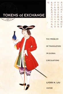 Tokens of Exchange : The Problem of Translation in Global Circulations, Hardback Book