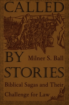 Called by Stories : Biblical Sagas and Their Challenge for Law, Hardback Book
