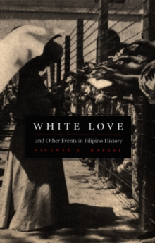 White Love and Other Events in Filipino History, Hardback Book