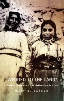 Wedded to the Land? : Gender, Boundaries, and Nationalism in Crisis, Hardback Book