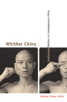 Whither China? : Intellectual Politics in Contemporary China, Hardback Book