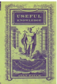 Useful Knowledge : The Victorians, Morality, and the March of Intellect, Hardback Book