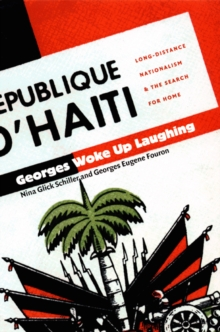 Georges Woke Up Laughing : Long-Distance Nationalism and the Search for Home, Hardback Book