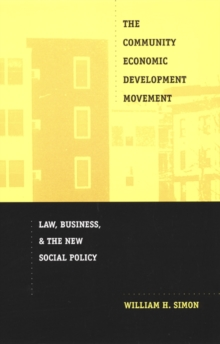 The Community Economic Development Movement : Law, Business, and the New Social Policy, Hardback Book