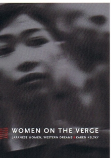 Women on the Verge : Japanese Women, Western Dreams, Hardback Book