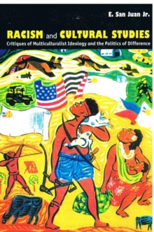 Racism and Cultural Studies : Critiques of Multiculturalist Ideology and the Politics of Difference, Hardback Book