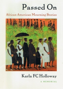 Passed On : African American Mourning Stories, A Memorial, Hardback Book