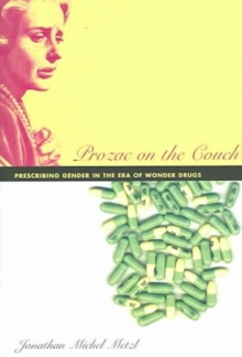 Prozac on the Couch : Prescribing Gender in the Era of Wonder Drugs, Hardback Book