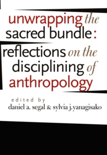 Unwrapping the Sacred Bundle : Reflections on the Disciplining of Anthropology, Hardback Book